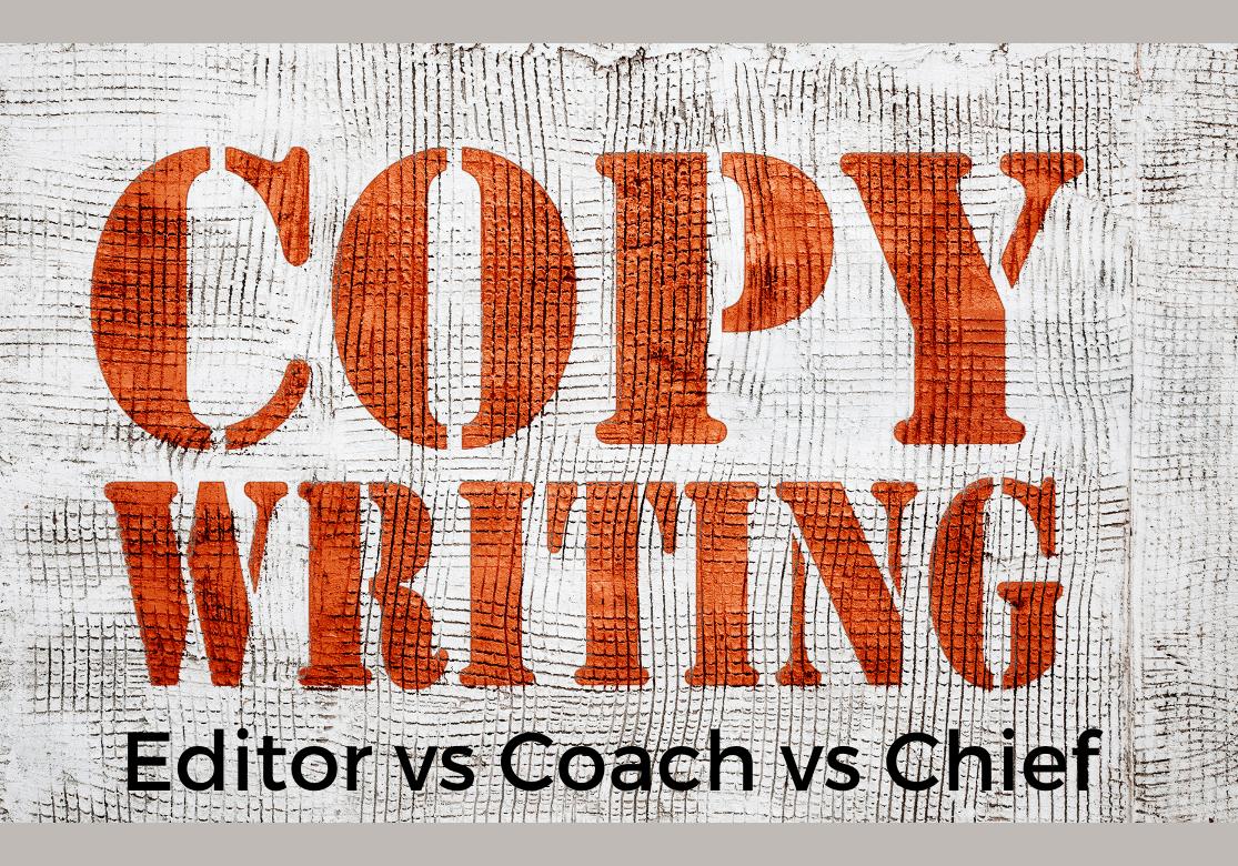 Editor vs Coach vs Chief